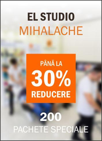 Pachete speciale El Studio Mihalache